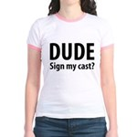 Dude Sign My Cast? Jr. Ringer T-Shirt