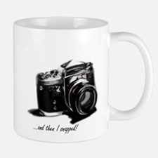 and then I snapped! Small Small Mug