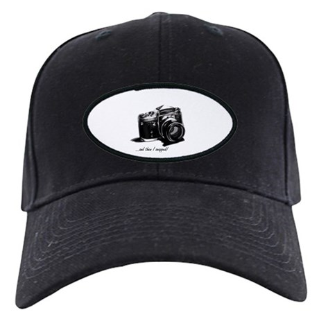 and then I snapped! Black Cap