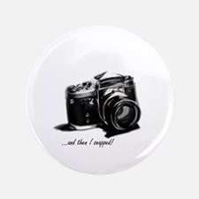 """and then I snapped! 3.5"""" Button (100 pack)"""