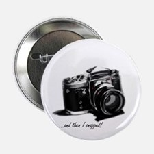 "and then I snapped! 2.25"" Button (100 pack)"