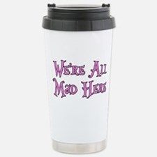 We're All Mad Here Alice Travel Mug