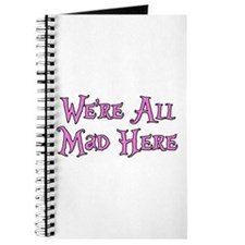 We're All Mad Here Alice Journal