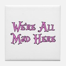 We're All Mad Here Alice Tile Coaster