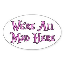 We're All Mad Here Alice Decal