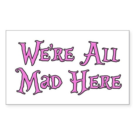 We're All Mad Here Alice Sticker (Rectangle)