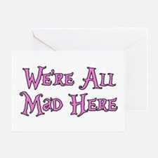 We're All Mad Here Alice Greeting Card