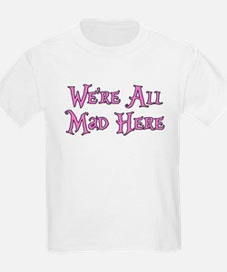 We're All Mad Here Alice T-Shirt