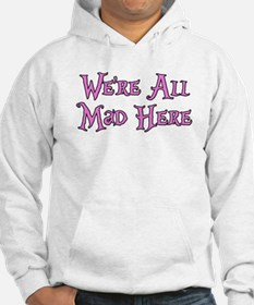 We're All Mad Here Alice Hoodie
