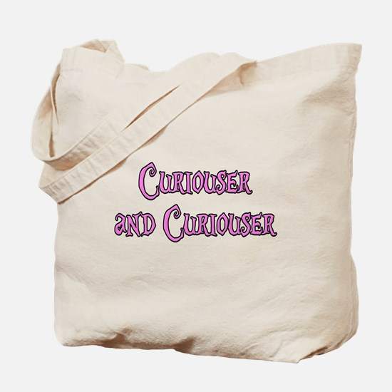 Curiouser and Curiouser Alice Tote Bag
