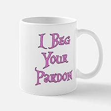 I Beg Your Pardon Alice in Wonderland Mug