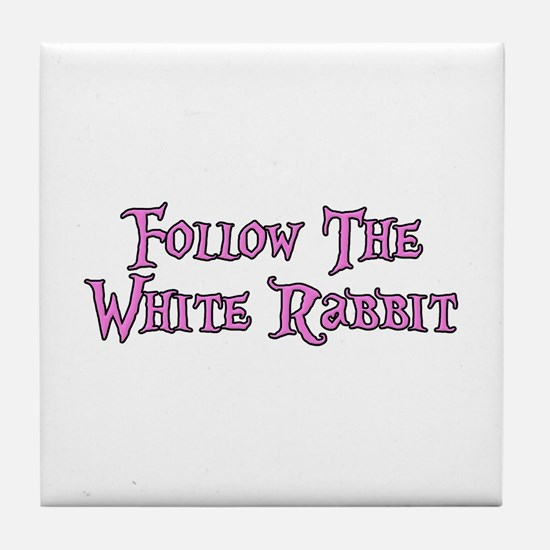 Follow The White Rabbit Tile Coaster