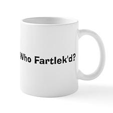 """Who Fartlek'd"" Mug"