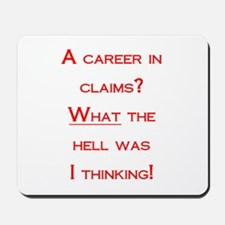 A career in Claims Mousepad