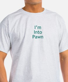 I'm Into Pawn T-Shirt