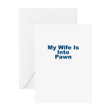 My Wife Is Into Pawn Greeting Card