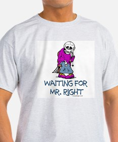 Waiting for Mr.Right Ash Grey T-Shirt