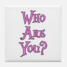 Who Are You? Alice in Wonderland Tile Coaster