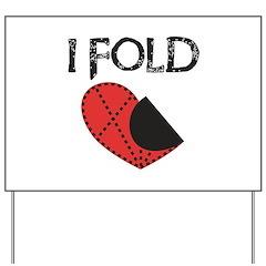 I Fold Funny Anti-Valentine Yard Sign