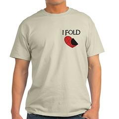 I Fold Funny Anti-Valentine T-Shirt