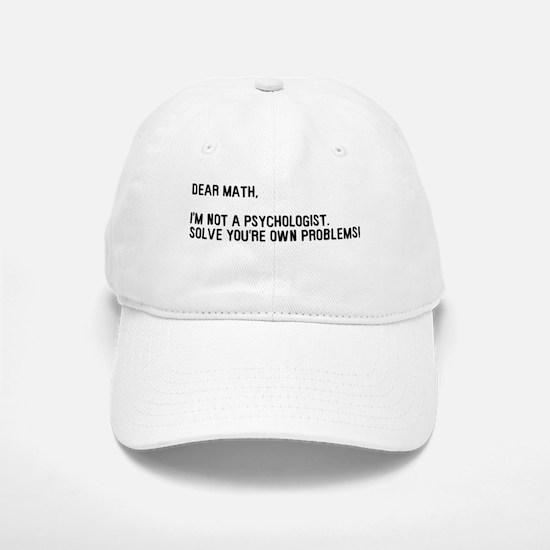 Dear Math Solve Your Own Prob Baseball Baseball Cap