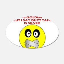 Silence Is Golden 22x14 Oval Wall Peel