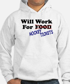 Will Work For Hockey Tickets Hoodie