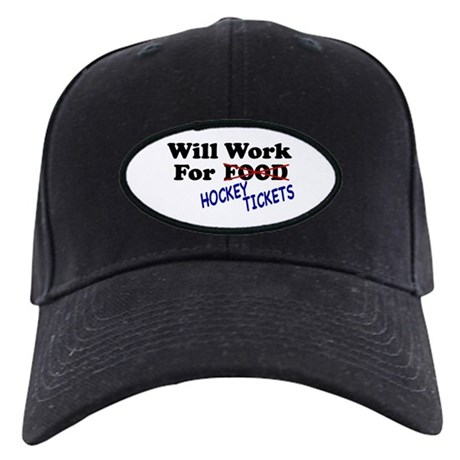 Will Work For Hockey Tickets Black Cap