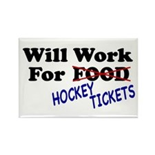 Will Work For Hockey Tickets Rectangle Magnet