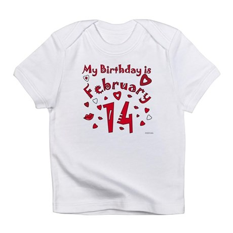 Valentine Feb. 14th Birthday Infant T-Shirt