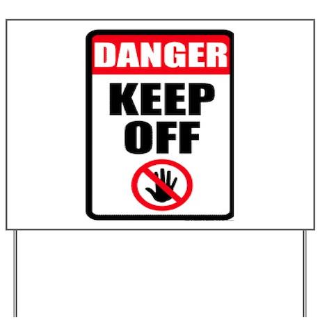 DANGER Yard Sign