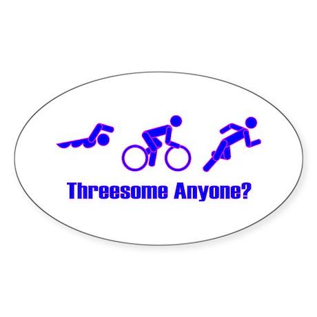 """Threesome Anyone?"" Oval Sticker"