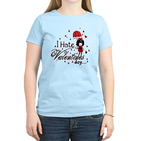 I Hate Valentine's Women's Light T-Shirt