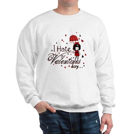 I Hate Valentine's Sweatshirt