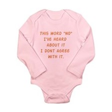 "This Word ""NO"" I've Heard Abo Long Sleeve Infant B"