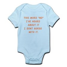 "This Word ""NO"" I've Heard Abo Infant Bodysuit"