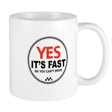 Yes It's Fast Mug