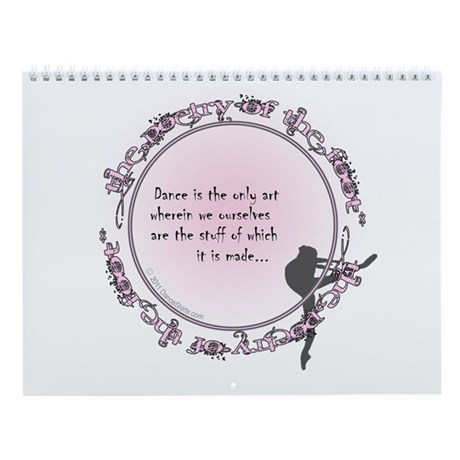 Dance is the Only Art by DanceShirts.com Wall Cale