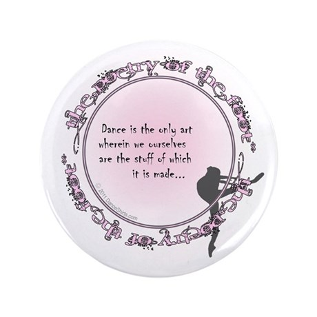 "Dance is the only art 3.5"" Button (100 pack)"