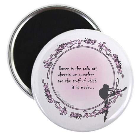 """Dance is the only art 2.25"""" Magnet (100 pack)"""