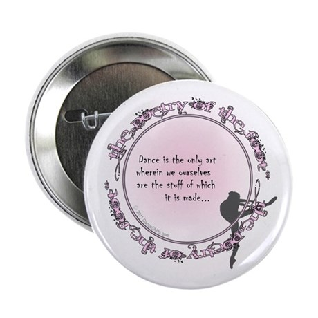 """Dance is the only art 2.25"""" Button (10 pack)"""
