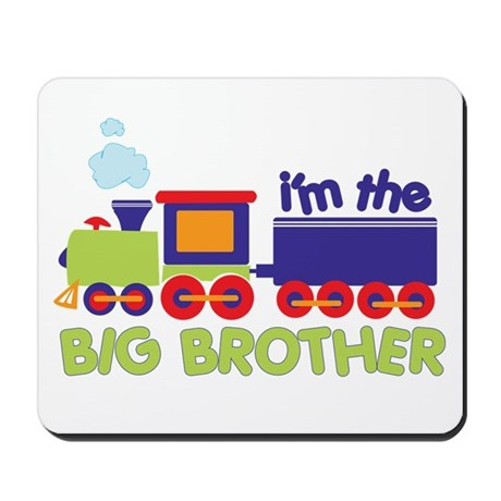 I'm the Big Brother Train Mousepad