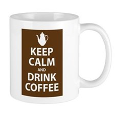 Keep Calm and Drink Coffee Small Mug