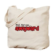 Well, That Was Awkward Tote Bag