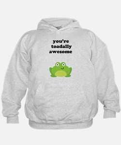You're toadally awesome Hoodie
