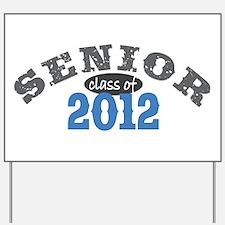 Senior Class of 2012 Yard Sign