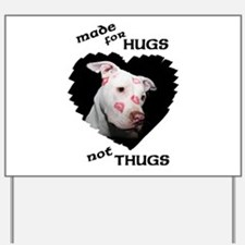 Made for Hugs, Not Thugs Yard Sign