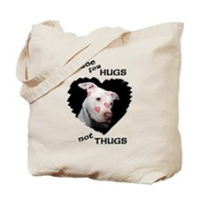 Made for Hugs, Not Thugs Tote Bag