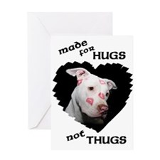 Made for Hugs, Not Thugs Greeting Card