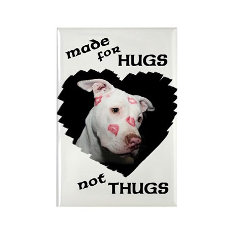 Made for Hugs, Not Thugs Rectangle Magnet (10 pack